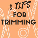 Tips for Trimming