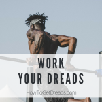 Work Your Dreads
