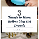 3 Things to Know Before You Get Dreads