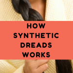 How Synthetic Dreads Work
