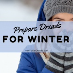 Prepare Dreads for Winter