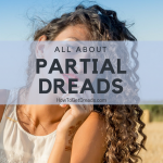 All About Partial Dreads