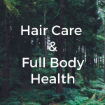 Hair Care & Full Body Health