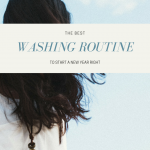 The Best Washing Routine to Start the New Year off Right