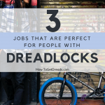 Three Jobs that are Perfect for People with Dreadlocks